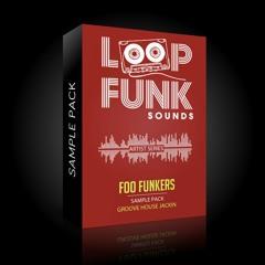 FOO FUNKERS - SAMPLE PACK [Groove House Jackin] // LOOP FUNK SOUNDS