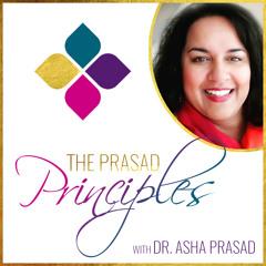 Episode 289: What You Focus On Expands| Dr. Asha Prasad