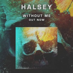 Halsey - Without Me (Ruined By The Agency)