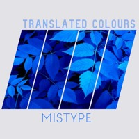 Mistype - Translated Colours