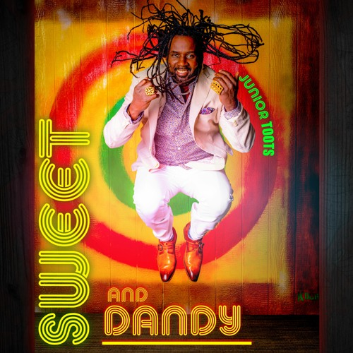 Sweet and Dandy - Junior Toots