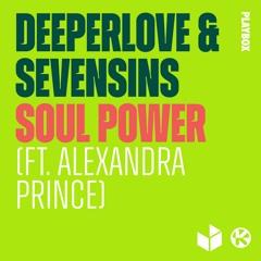 Deeperlove & Sevensins Ft. Alexandra Prince - Soul Power (Piano Rework)