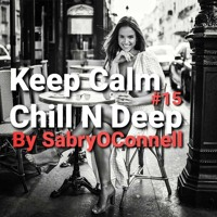 Keep Calm Chill N Deep 15