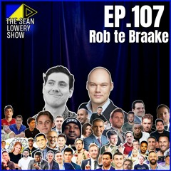 The Sean Lowery Show - Episode 107 - Rob te Braake | Financial Insight Matters
