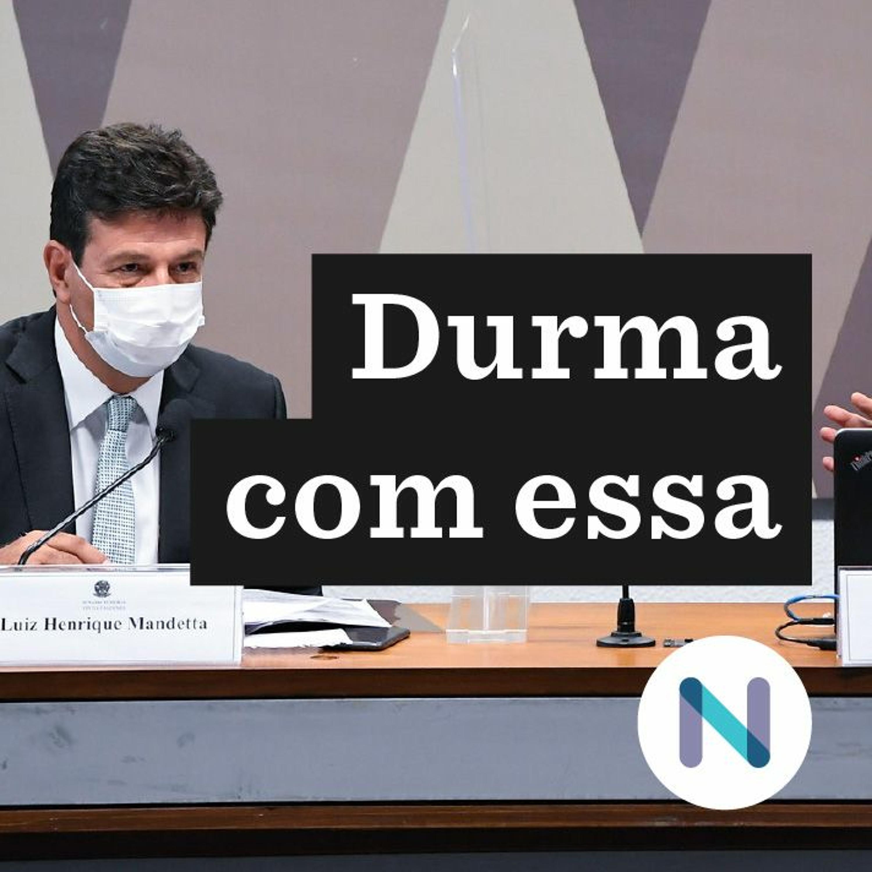 CPI da Covid: o depoimento de Mandetta e a ausência de Pazuello   04.mai.2021