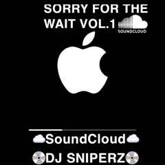 #SORRY FOR THE WAIT VOL.1