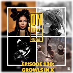 Episode 130: Growls In X