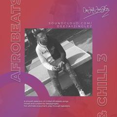 deejayjinglez - Afrobeats & Chill Vol 3