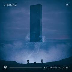 Uprising - Returned to Dust
