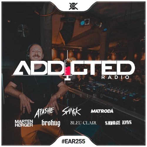 Addicted Radio #255