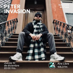 Peter Invasion @ Airelibre.fm | México-City, Dec 10th 2020