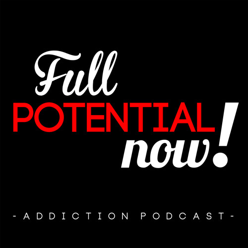 Full Potential, Now! Episode 31 - Sean Mangold - Recovery from Rock Bottom