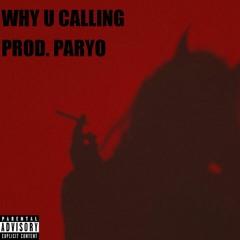 Why U Calling