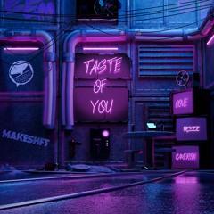 Taste Of You Feat. Dove Cameron (Social Kid x MAKESHFT Flip)