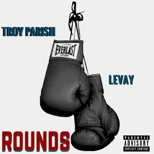 """ROUNDS ft. Troy """"The Songwriter"""" Parish"""