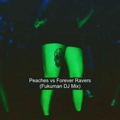 Peaches Vs Forever Ravers (Fukuman DJ Mix)