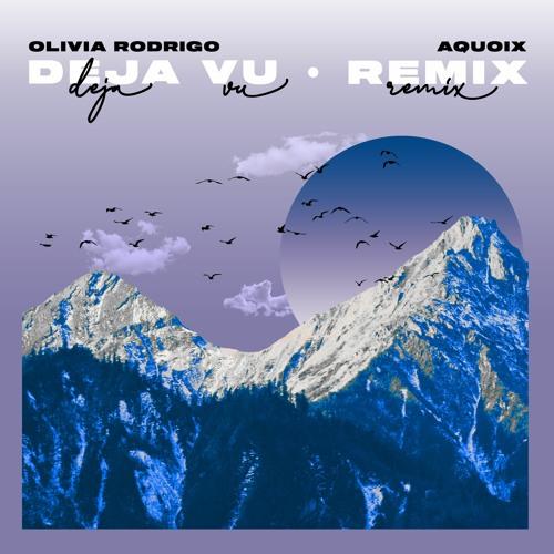 Olivia Rodrigo - Deja Vu (Tropical Remix)[AQUOIX]