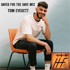 HIGH FIDELITY RADIO 035 with DIARMUID O'BRIEN - Tom Everett Saved For The Rave Mix