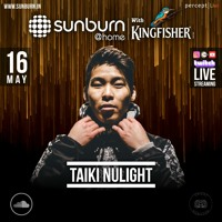 Taiki Nulight Live - Sunburn @ Home (May 16 2020)