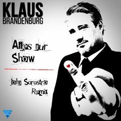 Alles Nur Show (John Sarastro Remix)