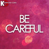 Be Careful (Originally Performed by Cardi B)