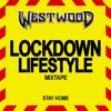 Download Westwood - Lockdown Lifestyle mixtape - new hip hop Mp3