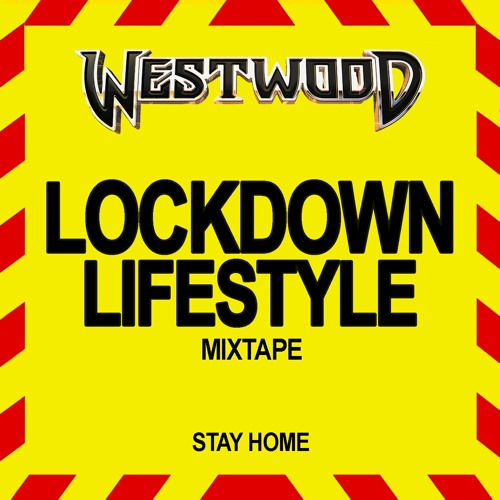 Westwood - Lockdown Lifestyle mixtape - new hip hop