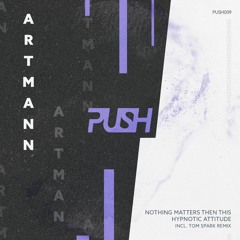 PREMIERE: Artmann - Nothing Matters Then This