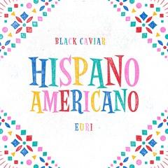 Hispanoamericano (w/ Euri)
