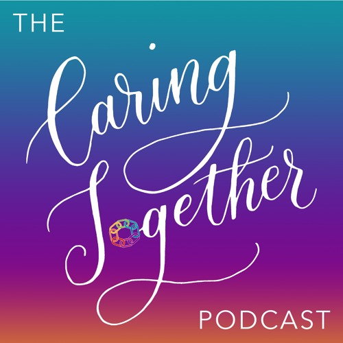 Episode #8: Yes, caregiver burnout is real! (But what can we do about it??)