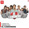 El Camionero: Cuando Te Vi (Música Original de la Serie)