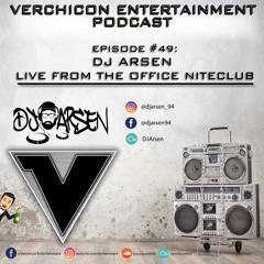 Verchicon Ent Podcast Episode 49 - Dj Arsen Live From The Office NightClub