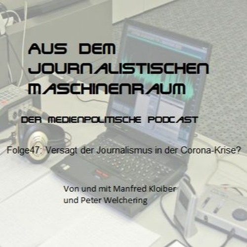 Folge47: Versagt der Journalismus in der Corona-Krise?