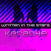 Written In the Stars (feat. Eric Turner) [Karaoke]