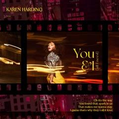 Karen Harding - You & I (All I Need)