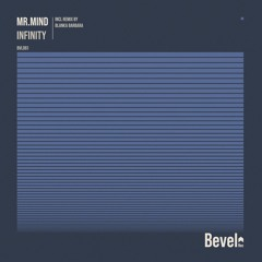 Mr.Mind - Infinity (Blanka Barbara Remix) [Bevel Rec]