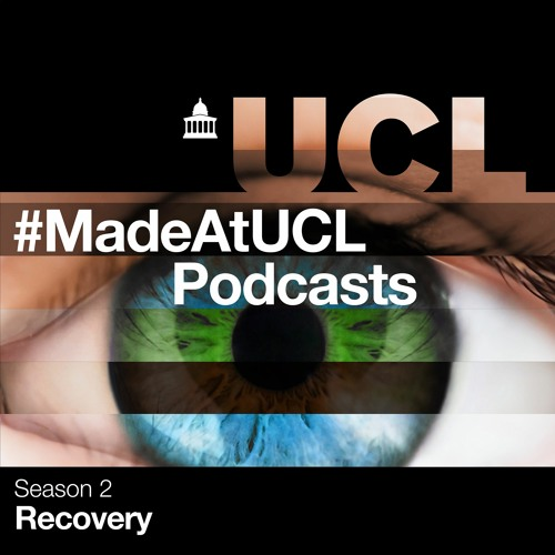 #MadeatUCLPodcasts - Recovery