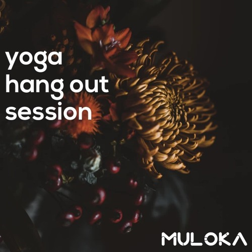 yoga hang out session