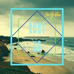 Shut Up - Ja Y Dee Produced @ DjFlippp