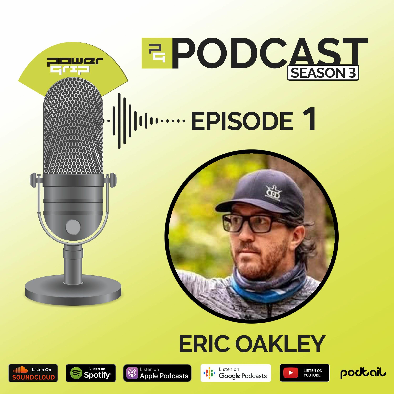 Season 3 - Episode 1 - Eric Oakley