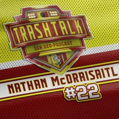 Trashtalk #22 - Nathan McDraisaitl