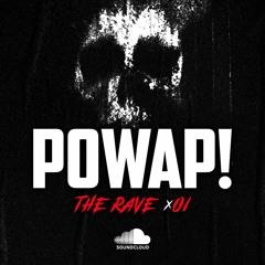 POWAP! - THE RAVE 01
