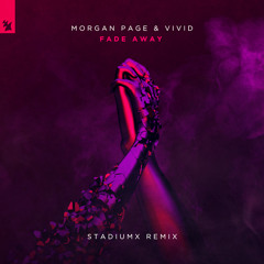 Morgan Page & VIVID - Fade Away (Stadiumx Remix)