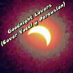 Goodnight Lovers - Depeche Mode (Cover vocal y percusión Kharym)