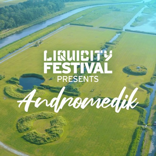 Download Andromedik - Liquicity Festival Essentials: Netherlands [05/08/2021] mp3