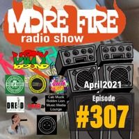 More Fire Show 307 - April 9th 2021 With Crossfire From Unity Sound