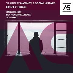Vladislav Maximov & Social Mistake - Empty Home (AOA Remix) [OUT NOW]