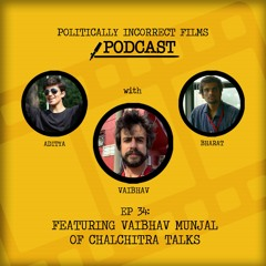 Episode 34: Feat. Vaibhav Munjal of Chalchitra Talks