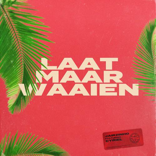 Laat Maar Waaien (feat. cyriel)