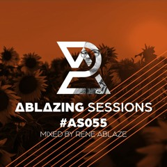 Ablazing Sessions 055 with Rene Ablaze